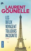 Couverture du livre « Les dieux voyagent toujours incognito » de Laurent Gounelle aux éditions Pocket