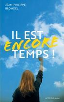 Couverture du livre « Il est encore temps ! » de Jean-Philippe Blondel aux éditions Actes Sud Junior