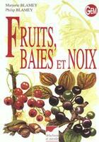 Couverture du livre « Fruits, Baies Et Noix » de Blamey/Blamey aux éditions Delachaux & Niestle