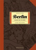 Couverture du livre « Berlin t.2 ; ville de fumée » de Jason Lutes aux éditions Delcourt