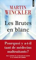 Couverture du livre « Les brutes en blanc » de Martin Winckler aux éditions Points