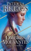 Couverture du livre « Mercy Thompson ; ombres mouvantes » de Patricia Briggs aux éditions Milady Imaginaire