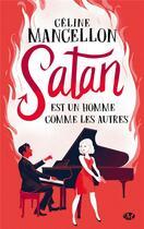Couverture du livre « Satan est un homme comme les autres » de Celine Mancellon aux éditions Milady