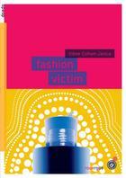 Couverture du livre « Fashion victim » de Irene Cohen-Janca aux éditions Rouergue