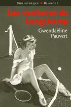 Couverture du livre « Vestiaires de longchamp » de Gwendaeline Pauvert aux éditions Blanche
