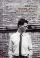 Couverture du livre « Mandelbaum ou le rêve d'Auschwitz » de Gilles Sebhan aux éditions Impressions Nouvelles