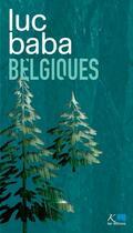 Couverture du livre « Belgiques » de Luc Baba aux éditions Ker Editions