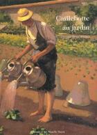 Couverture du livre « Caillebotte au jardin » de Pierre Wittmer aux éditions Monelle Hayot