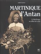 Couverture du livre « Martinique D'Antan » de A Lucrece aux éditions Herve Chopin