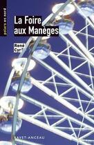 Couverture du livre « La foire aux manèges » de Rene Cyr aux éditions Ravet-anceau