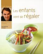 Couverture du livre « Les enfants vont se régaler » de Lignac-C aux éditions Hachette Pratique