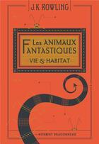 Couverture du livre « Les animaux fantastiques ; vie & habitat » de J. K. Rowling et Tomislav Tomic aux éditions Gallimard-jeunesse