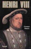 Couverture du livre « Henri Viii » de Minois-G aux éditions Fayard