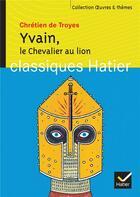 Couverture du livre « Le chevalier au lion (yvain) » de Chretien De Troyes et Ariane Carrere aux éditions Hatier