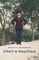 Couverture du livre « Albert le magnifique » de Benkemoun Brigitte aux éditions Stock