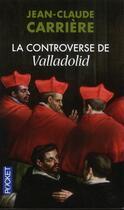 Couverture du livre « La controverse de Valladolid » de Jean-Claude Carriere aux éditions Pocket