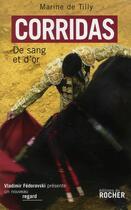 Couverture du livre « La corrida ; de sang et d'Or » de Marine De Tilly aux éditions Rocher