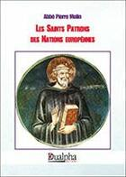 Couverture du livre « Les saints patrons des nations européennes » de Pierre Molin aux éditions Dualpha