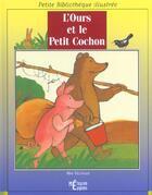 Couverture du livre « L'Ours Et Le Petit Cochon » de Max Velthuijs aux éditions Epigones