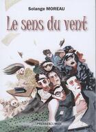 Couverture du livre « Le sens du vent » de Solange Moreau aux éditions Presses Du Midi