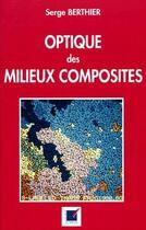Couverture du livre « Optique des milieux composites » de Serge Berthier aux éditions Economica