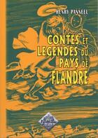 Couverture du livre « Contes et légéndes du pays de Flandre » de Henry Panneel aux éditions Editions Des Regionalismes