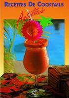 Couverture du livre « Recettes de cocktails antillais » de Philippe Poux et J Laporte aux éditions Grand Sud