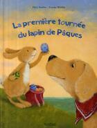 Couverture du livre « La première tournée du lapin de Pâques » de Frauke Weldin et Paivi Stalder aux éditions Nord-sud