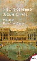 Couverture du livre « Histoire de France » de Jacques Bainville aux éditions Tempus/perrin