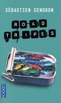 Couverture du livre « Road tripes » de Sebastien Gendron aux éditions Pocket