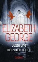Couverture du livre « Juste une mauvaise action » de Elizabeth George aux éditions Pocket