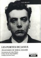 Couverture du livre « Les portes de Janus ; anatomies de serial killers » de Ian Brady aux éditions Camion Blanc