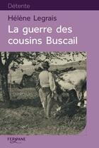 Couverture du livre « La guerre des cousins Buscail » de Helene Legrais aux éditions Feryane