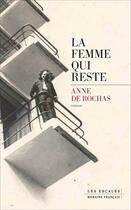 Couverture du livre « La femme qui reste » de Anne De Rochas aux éditions Les Escales