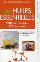 Couverture du livre « Les huiles essentielles ; 230 huiles essentielles ; 170 maux traités » de Jean-Philippe Zahalka aux éditions Dauphin