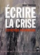 Couverture du livre « Écrire la crise ; l'esthétique postmoderne » de Marc Gontard aux éditions Pu De Rennes