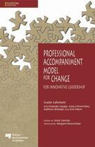 Couverture du livre « Professional Accompaniment Model for Change ; For Innovative Leadership » de Louise Lafortune aux éditions Pu De Quebec
