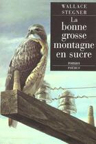 Couverture du livre « La bonne grosse montagne en sucre » de Wallace Stegner aux éditions Phebus