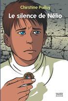 Couverture du livre « Le silence de Nélio » de Christine Palluy aux éditions Alice