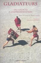 Couverture du livre « Gladiateurs, des sources a l'experimentation » de Eric Teyssier aux éditions Errance