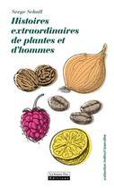 Couverture du livre « Histoires extraordinaires des plantes et des hommes » de Serge Schall aux éditions La Source Vive