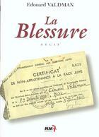 Couverture du livre « La Blessure » de Edouard Valdman aux éditions Nm7