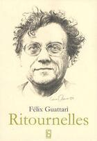Couverture du livre « Ritournelles » de Felix Guattari aux éditions Lume