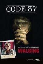 Couverture du livre « Code 37 Walging » de Tille Vincent aux éditions Uitgeverij Lannoo