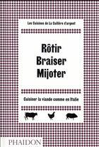 Couverture du livre « Rôtir, braiser, mijoter ; cuisiner la viande comme en Italie » de Collectif aux éditions Phaidon