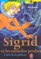 Couverture du livre « Sigrid Et Les Mondes Perdus - Tome 1 - L'Oeil De La Pieuvre » de Brussolo-S aux éditions Hachette Jeunesse