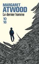 Couverture du livre « Le dernier homme » de Margaret Atwood aux éditions 10/18