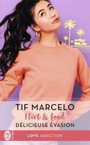 Couverture du livre « Flirt & food T.3 ; délicieuse évasion » de Tif Marcelo aux éditions J'ai Lu