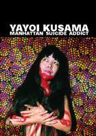 Couverture du livre « Manhattan Suicide Addict » de Yayoi Kusama aux éditions Les Presses Du Reel