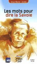 Couverture du livre « Les mots pour dire la Savoie » de Jean-Marie Jeudy aux éditions La Fontaine De Siloe
